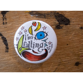 "Badge original ""I'm falling"""